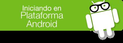 curso inicial iniciate en Android con los especialistas