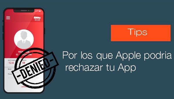 caso de éxito Tips de razones por las que Apple rechazará tu aplicación