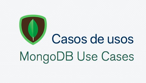caso de éxito MONGO DB - CASOS DE USOS